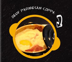 Oeuf cocotte parmesan et coppa