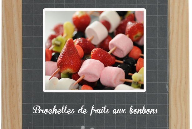 Brochettes de fruits aux bonbons