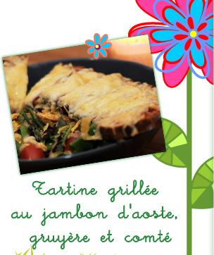 Tartine grillée au jambon d'aoste, gruyère et comté