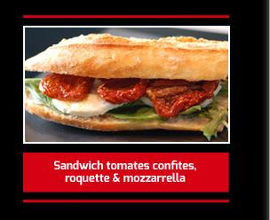Sandwich tomates confites, roquette et mozzarrella