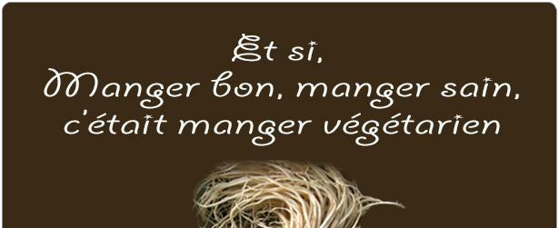 Et si, manger bon, manger sain, c'était manger végétarien